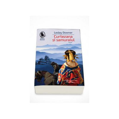 Curtezana si samuraiul - Lesley Downer