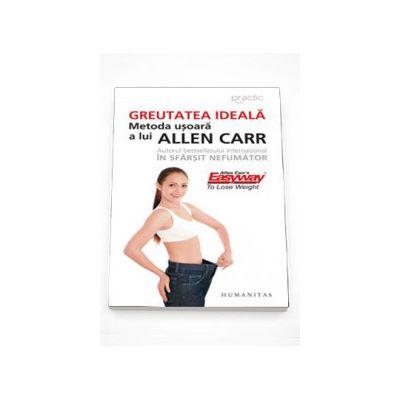 Greutatea ideala. Metoda usoara a lui Allen Carr