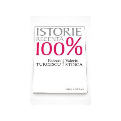 Istorie recenta suta la suta. Robert Turcescu in dialog cu Valeriu Stoica - Robert Turcescu
