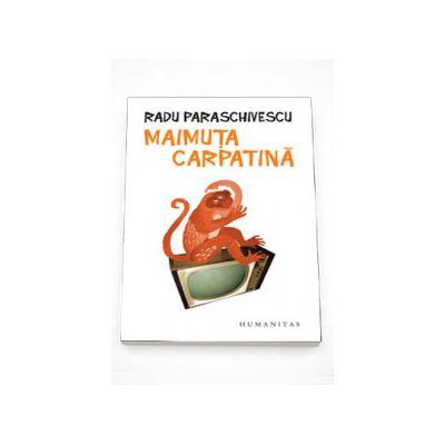 Maimuta carpatina - Radu Paraschivescu