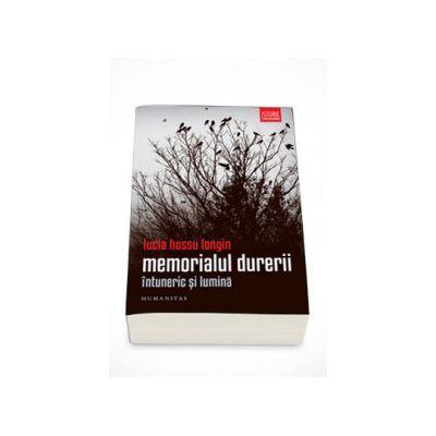 Memorialul durerii. Intuneric si lumina - Lucia Hossu Longin