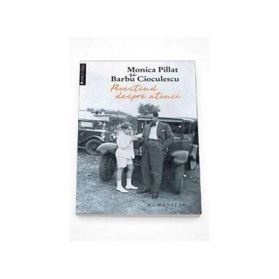 Povestind despre atunci - Monica Pillat