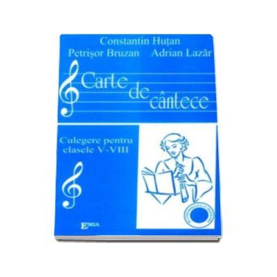 Hutan Constantin - Cartea de cantece. Culegere pentru clasele 5-8
