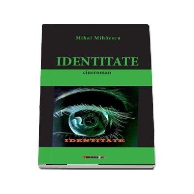 Identitate - Mihai Mihaescu