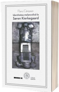 Identitatea melancolica la Soren Kierkegaard
