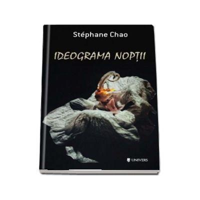 Ideograma noptii - Stephane Chao