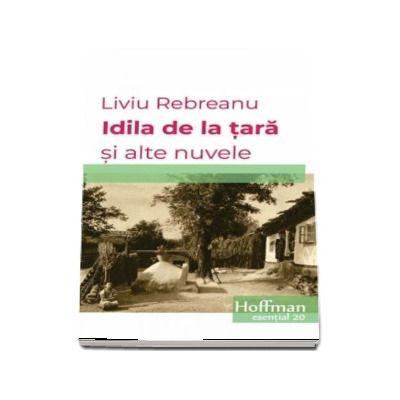 Idila de la tara si alte nuvele - Liviu Rebreanu