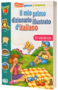 Il mio primo dizionario illustrato d italiano. In vacanza