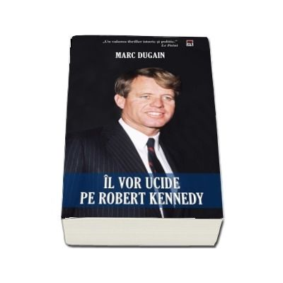 Il vor ucide pe Robert Kennedy
