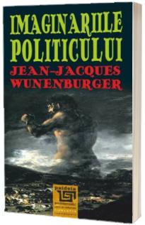 Imaginariile politicului. Jean-Jacques Wunenburger