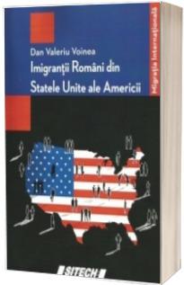 Imigrantii Romani din Statele Unite ale Americii - Dan Valeriu Voinea