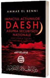 Impactul actiunilor Daesh asupra securitatii nationale