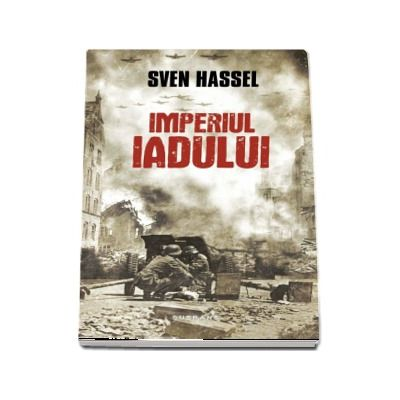 Imperiul Iadului - Sven Hassel (Editia 2017)