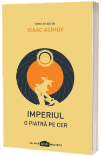 Imperiul, Volumul I - O piatra pe cer (editie paperback)