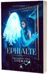 Implinirea unui cosmar. Volumul 4 - Seria Ephialte