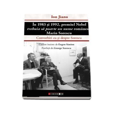 In 1983 si 1992 premiul nobel trebuia sa poarte un nume romanesc. Marin Sorescu - ion jianu