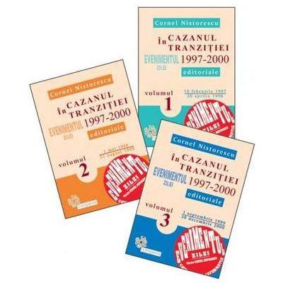 In cazanul tranzitiei - Editoriale din Evenimentul zilei 1997-2000 (3 volume)