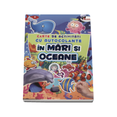 In mari si oceane - Carte de activitati cu autocolante