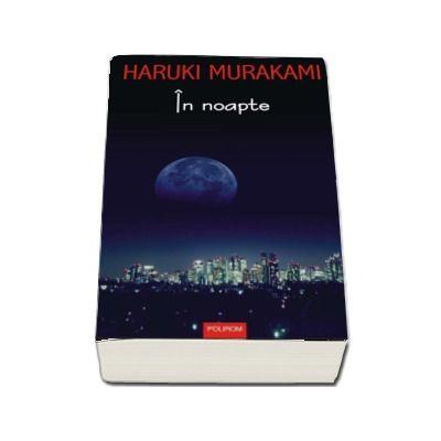 In noapte - Haruki Murakami  (Editia 2017)