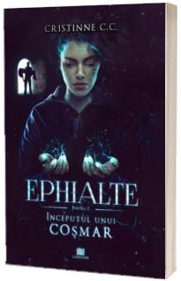 Inceputul unui cosmar. Volumul 1 - Seria Ephialte