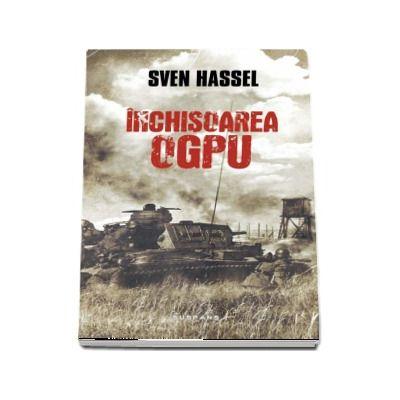 Inchisoarea OGPU - Sven Hassel (Editia 2017)
