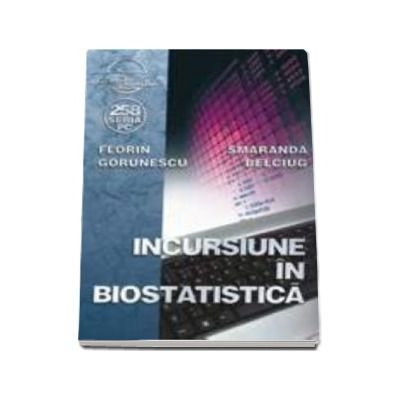 Incursiune in biostatistica - Florin Gorunescu