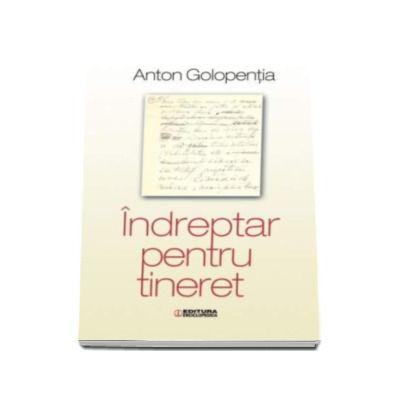 Indreptar pentru tineret - Anton Golopentia