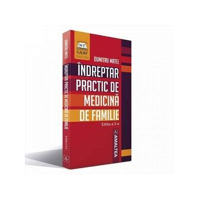 Indreptar practic de medicina de familie - Dumitru Matei (Editie 2017)