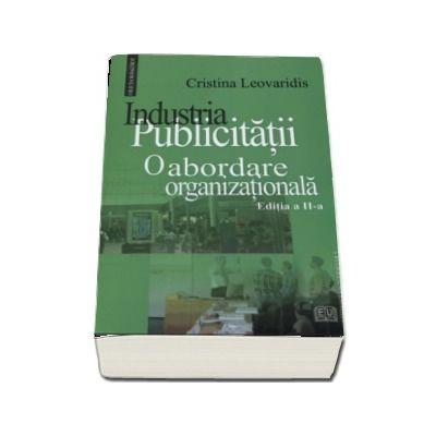 Industria publicitatii - O abordare organizationala (Editia a II-a)