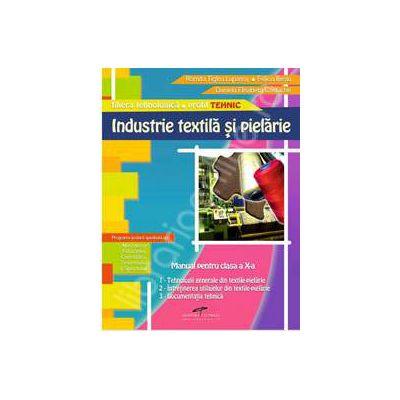 Industrie textila si pielarie. Manual pentru cls.a X-a