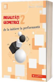 Inegalitati geometrice (2). De la initiere la performanta