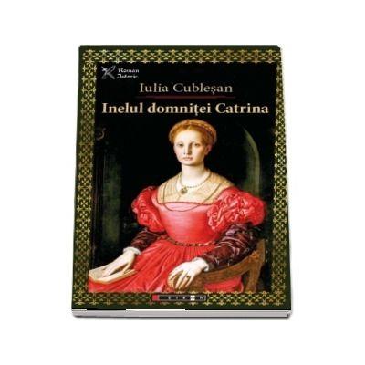 Inelul Domnitei Catrina -  Iulia Cublesan