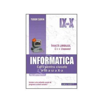 INFORMATICA, curs pentru clasele a IX-a si a X-a (profilul real-intensiv)
