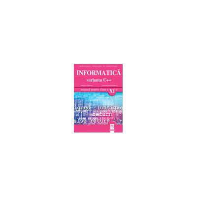 Informatica. Varianta C++. Manual pentru clasa a XI-a