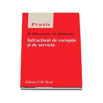 Infractiuni de coruptie si de serviciu - Horia Diaconescu (Praxis)