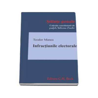 Infractiunile electorale (Colectia - Stiinte penale)