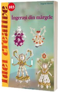 Ingerasi din margele - Ingrid Moras