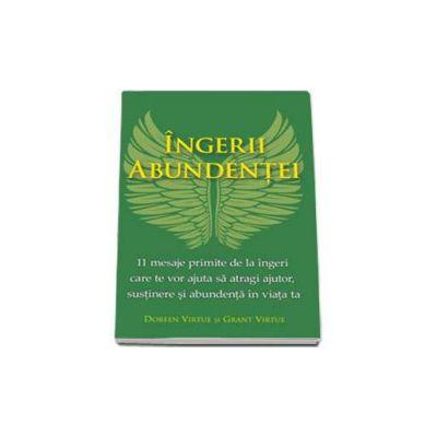 Ingerii abundentei. 11 mesaje primite de la ingeri care te vor ajuta sa atragi ajutor, sustinere si abundenta in viata ta