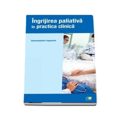 Ingrijirea paliativa in practica clinica - Giovambattista Zeppetella