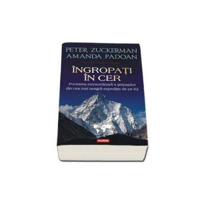 Ingropati in cer. Povestea extraordinara a serpasilor din cea mai neagra expeditie de pe K2 - Traducere de Cornelia Dumitru