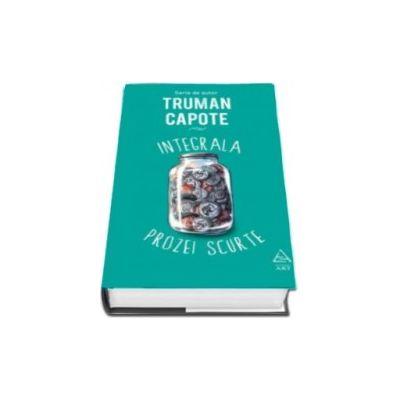 Integrala prozei scurte - Truman Capote (Serie de autor)