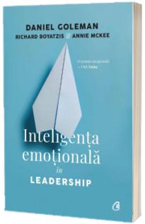 Inteligenta emotionala in Leadership. Editia a III - a, revizuita si adaugita