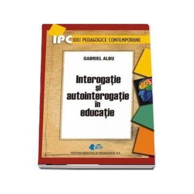 Interogatie si autointerogatie in educatie
