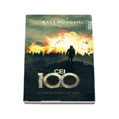 Intoarcerea acasa - Kass Morgan (Seria Cei 100, partea a III-a)