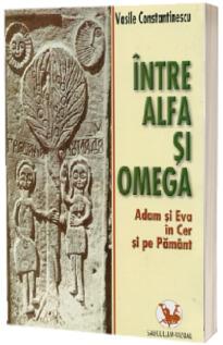 Intre alfa si omega. Adam si Eva in cer si pe pamant