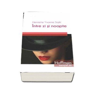 Intre zi si noapte (Colectia Hoffman esential)