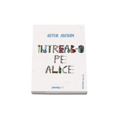 Intreab-o pe Alice - Editie Hardcover