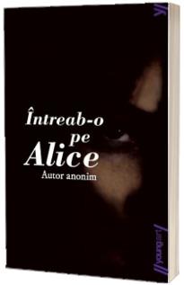 Intreab-o pe Alice - Editie paperback