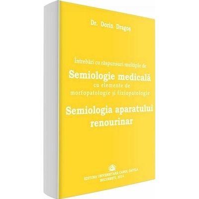 Intrebari cu raspunsuri multiple de Semiologie medicala cu elemente de morfopatologie si fiziopatologie.  Semiologia aparatului renourinar