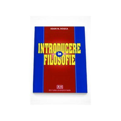 Introducere in filosofie - Ioan N. Rosca